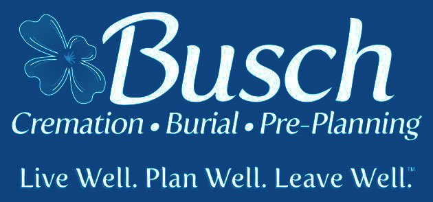 Busch - Cremation, Burial, Pre-Planning — Live Well. Plan Well. Leave Well.