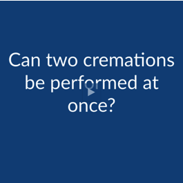 Cremation FAQ: Can Two Cremations Be Performed At Once