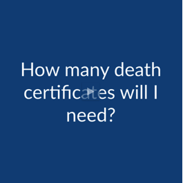 Cremation FAQ: How Many Death Certificates Will I Need