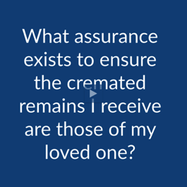 Cremation FAQ: What Assurance Exists