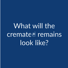 Cremation FAQ: What Will the Cremated Remains Look Like